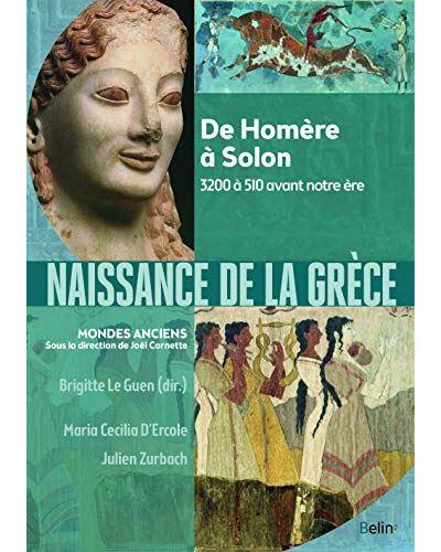 Naissance de la Grèce ; De Minos à Solon ; 3200 à 510 avant notre ère
