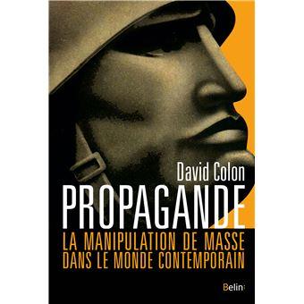 Propagande, La manipulation de masse dans le monde contemporain