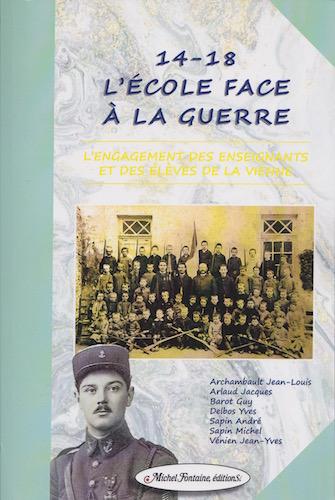 14-18, L'École face à la guerre. L'engagement des enseignants et des élèves de la Vienne