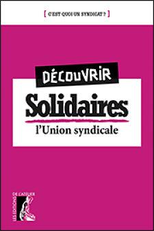 <em>Découvrir Solidaires. L'Union syndicale. [C'est quoi un syndicat ?]</em>