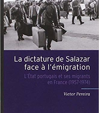 La Dictature de Salazar face à l'émigration. L'État portugais et ses migrants en France (1957-1974)