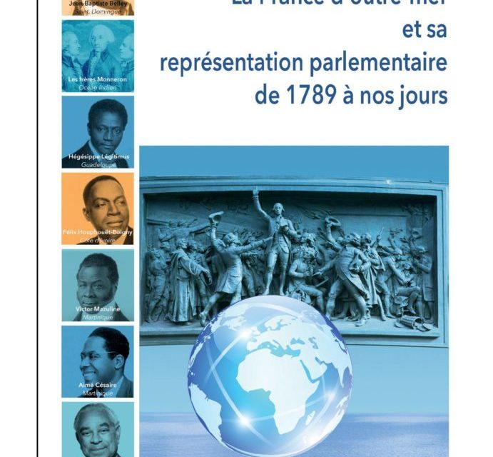 La France d'outre-mer et sa représentation parlementaire de 1789 à nos jours