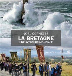 Image illustrant l'article 9791021030879_La_bretagne_une_aventure_mondiale_Joel_Cornette de La Cliothèque