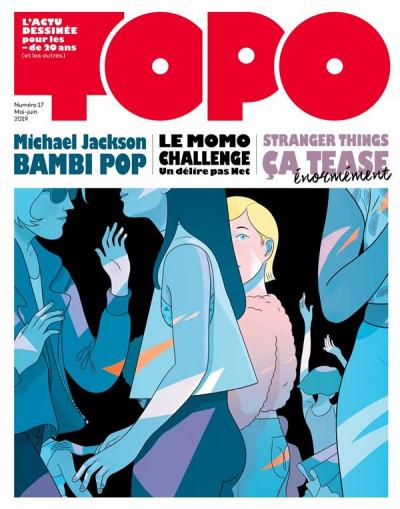 Topo niméro 17, l'actu dessinée pour les moins de 20 ans (et les autres)