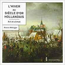 L'Hiver au siècle d'or hollandais – Art et climat