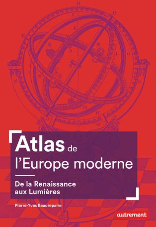 Atlas de l'Europe moderne – De la Renaissance aux Lumières