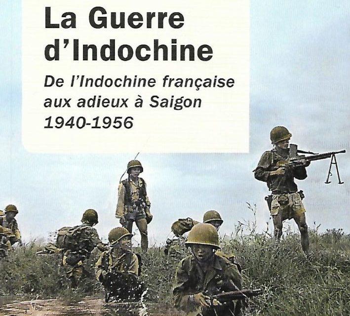 La guerre d'Indochine. De l'Indochine française aux adieux à Saïgon 1940-1956
