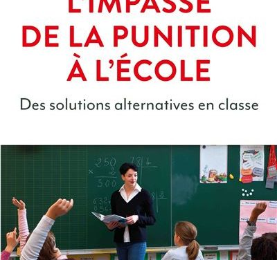 L'impasse de la punition à l'école : des solutions alternatives en classe