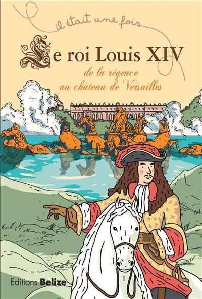 Louis XIV. De la régence au château de Versailles