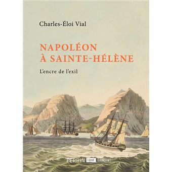 Napoléon à Sainte Hélène. L'encre de l'exil