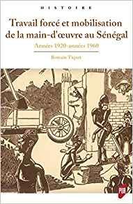 Travail forcé et mobilisation de la main-d'œuvre au Sénégal – Années 1920-1960