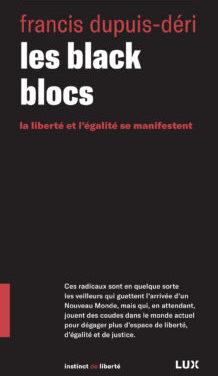 Les Black Blocs. La liberté et l'égalité se manifestent