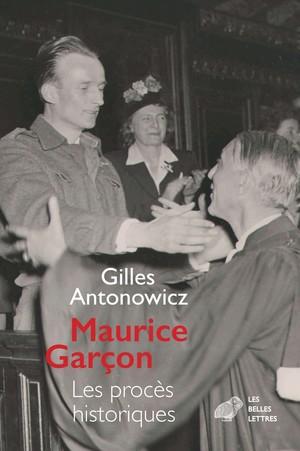 Maurice Garçon. Les procès historiques