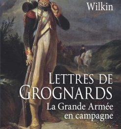 Image illustrant l'article lettres-de-grognards-r-et-b-wilkin-ed-du-cerf-2019-tt-width-247-height-382-crop-1-bgcolor-ffffff-lazyload-0 de La Cliothèque