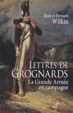 Lettres de grognards, la Grande Armée en campagne