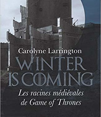 Winter is coming, les racines médiévales de Game of Thrones