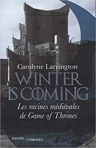 Winter Is Coming Les Racines Medievales De Game Of Thrones La Cliotheque