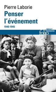 Penser l'événement, 1940-1945