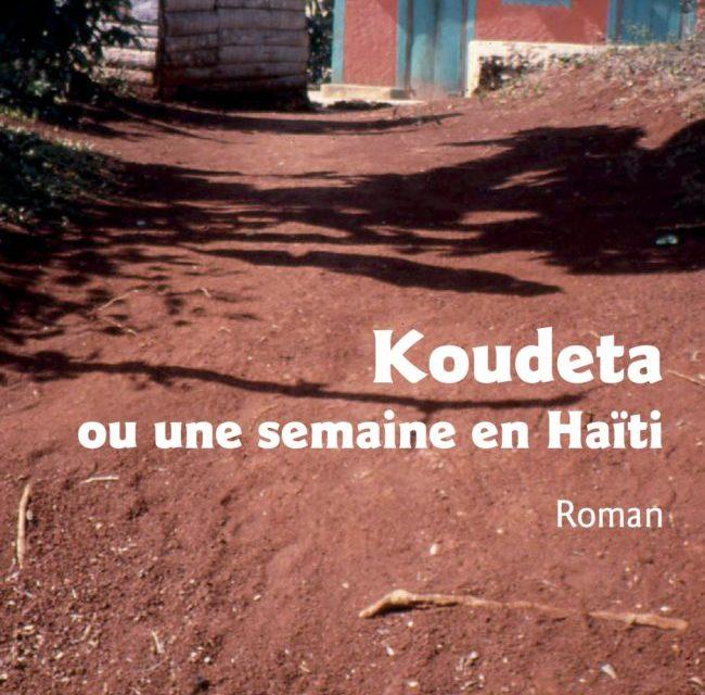 Koudeta ou une semaine en Haïti