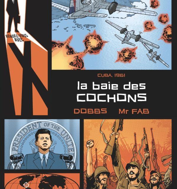 <em>Rendez-vous avec X. Cuba 1961 : la baie des Cochons</em>