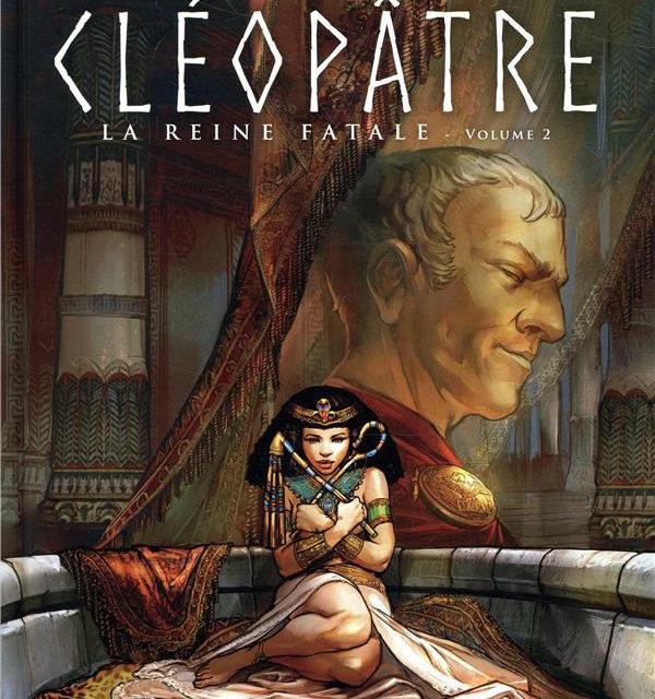 <em>Cléopâtre. La reine fatale</em>. T. 2