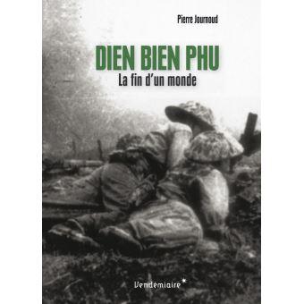 Dien Bien Phu – La fin d'un monde