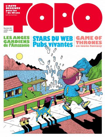 Topo numéro 18, l'actu dessinée pour les moins de 20 ans (et les autres)
