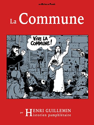 Une autre histoire de la Commune, par Henri Guillemin, historien pamphlétaire