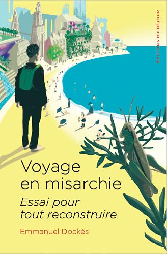 <em>Voyage en misarchie. Essai pour tout reconstruire</em>