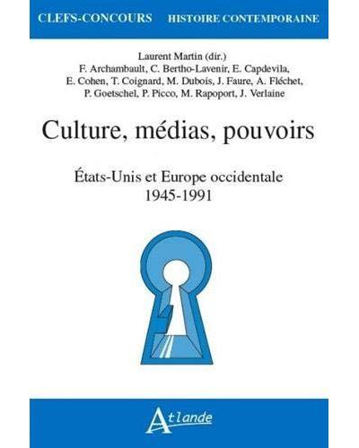 Culture, médias, pouvoirs. Etats-Unis et Europe occidentale. 1945-1991