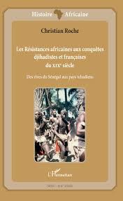 Les Résistances africaines aux conquêtes djihadistes et françaises du XIXe siècle
