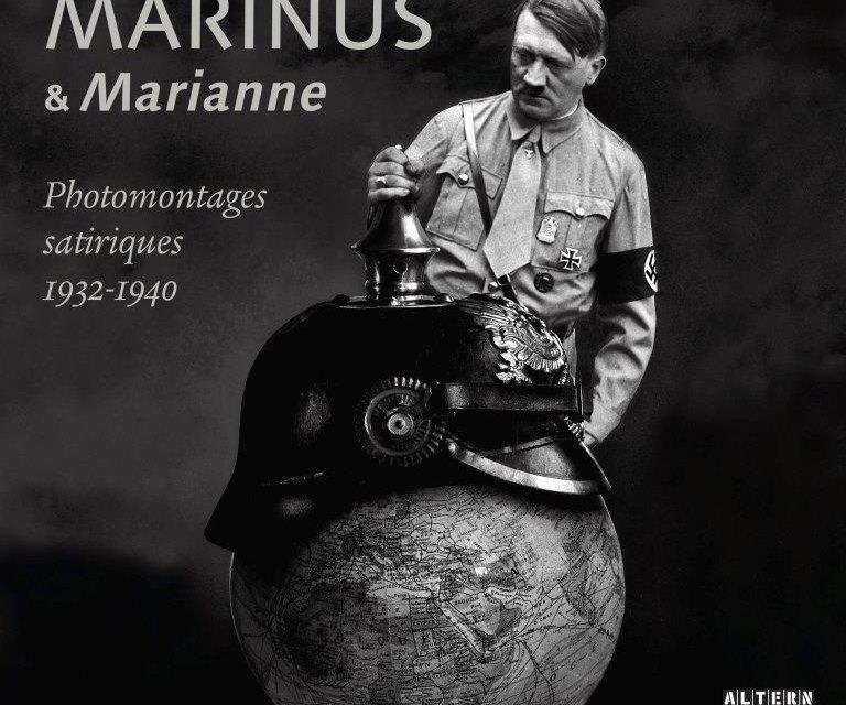 Marinus et Marianne ; Photomontages satiriques 1932 – 1940