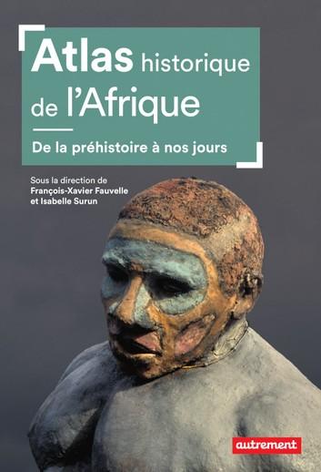 Atlas historique de l'Afrique – De la préhistoire à nos jours