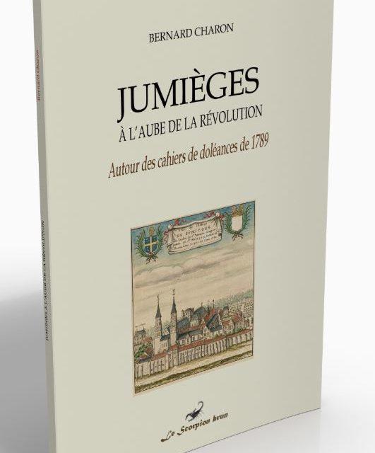 Jumièges à l'aube de la révolution – Autour des cahiers de doléances 1789