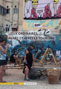 Lieux ordinaires, avant et après le tourisme