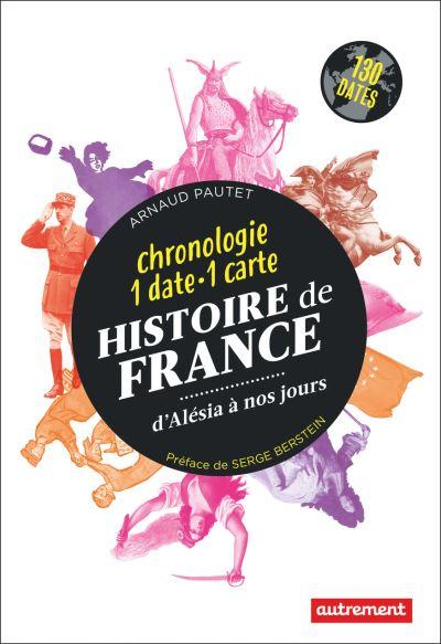 Histoire de France : d'Alésia à nos jours, chronologie 1 date -1 carte