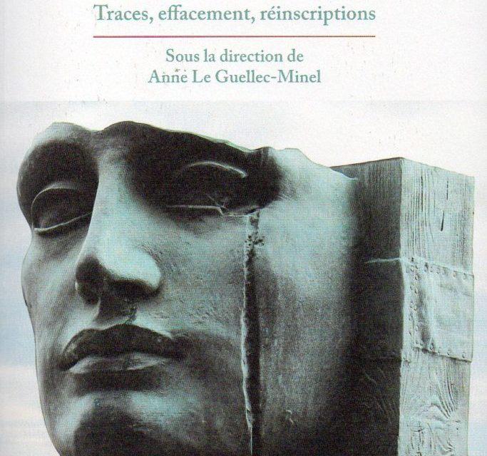 La mémoire face à l'Histoire. Traces, effacement, réinscriptions