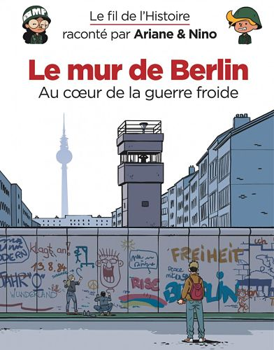 <em>Le Mur de Berlin. Au cœur de la guerre froide</em>