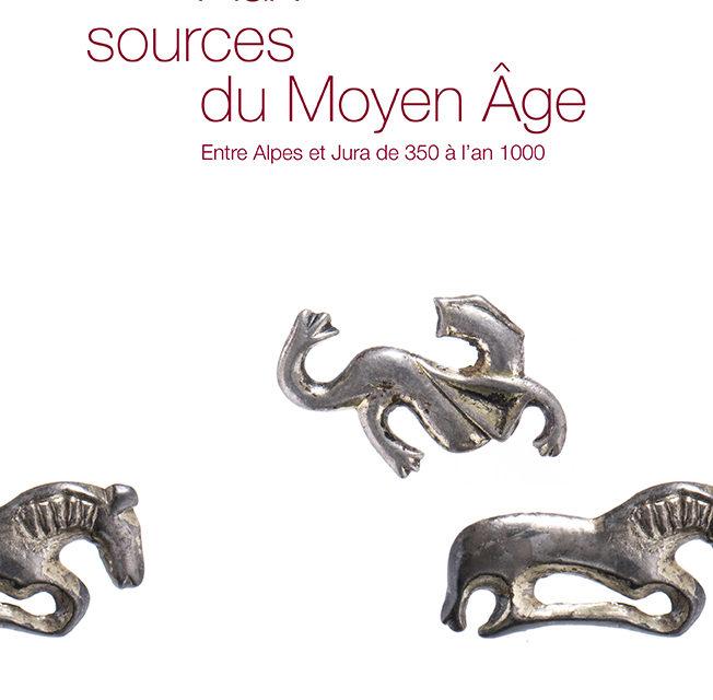 Aux sources du Moyen Age – entre Alpes en Jura de 350 à l'an 1000