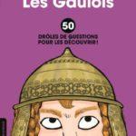 Les Gaulois : 50 drôles de questions pour les découvrir