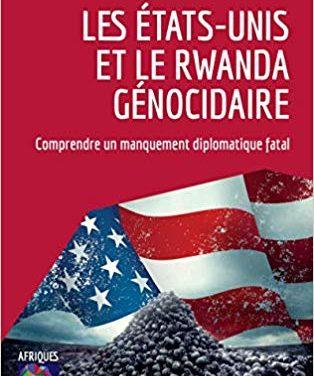 Les Etats-Unis et le Rwanda génocidaire