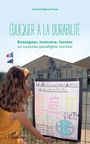 Éduquer à la durabilité, Enseigner, instruire, former au nouveau paradigme sociétal