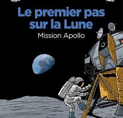 <em>Le Fil de l'Histoire raconté par Ariane et Nino</em>. « Le premier pas sur la Lune. Mission Apollo »