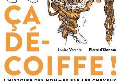 Image illustrant l'article Ca-decoiffe-L-histoire-des-Hommes-par-les-cheveux de La Cliothèque