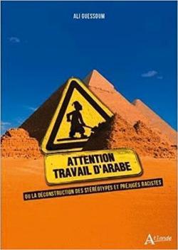«Attention travail d'Arabe» ou la déconstruction des stéréotypes et préjugés raciaux