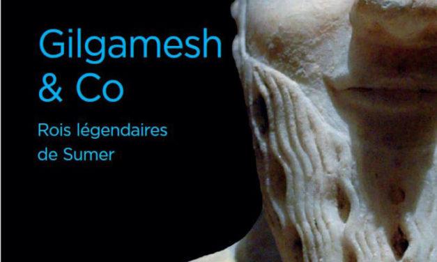 Gilgamesh & Co, rois légendaires de Sumer