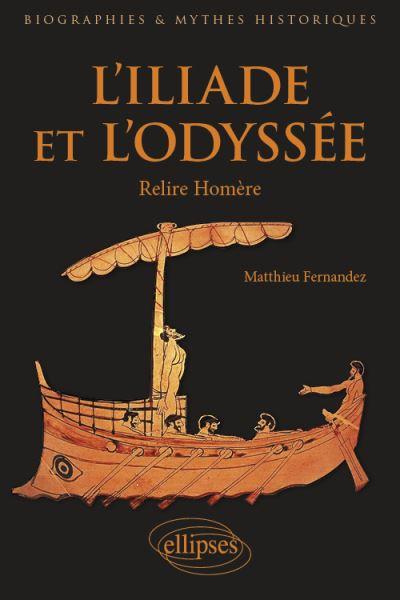 L'Iliade et l'Odyssée – Relire Homère