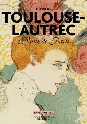 Henri de Toulouse-Lautrec ; Nuits de Paris