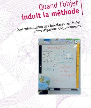 Quand l'objet induit la méthode, Conceptualisation des interfaces sociétales d'investigations conjoncturelles