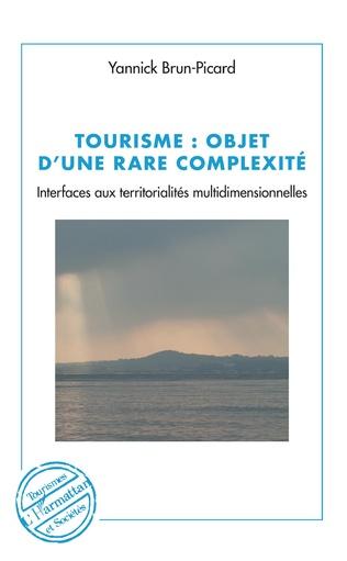 Tourisme : objet d'une rare complexité, Interfaces aux territorialités multidimensionnelles